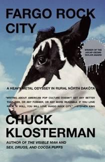 Picture of a book: Fargo Rock City: A Heavy Metal Odyssey In Rural North Dakota