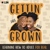 Picture of a podcast: Gettin' Grown