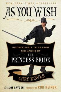 Picture of a book: As You Wish: Inconceivable Tales from the Making of The Princess Bride