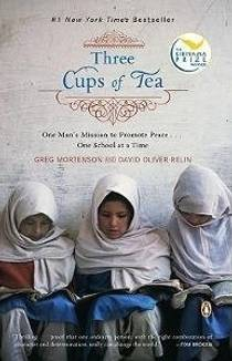 Picture of a book: Three Cups Of Tea: One Man's Mission To Promote Peace ... One School At A Time