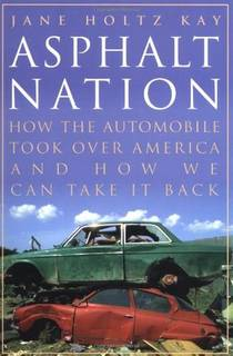 Picture of a book: Asphalt Nation: How The Automobile Took Over America And How We Can Take It Back