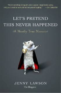 Picture of a book: Let's Pretend This Never Happened: A Mostly True Memoir