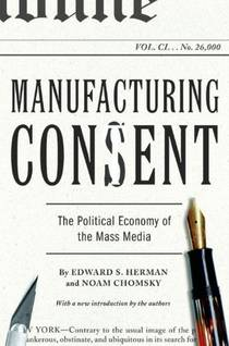 Picture of a book: Manufacturing Consent: The Political Economy Of The Mass Media
