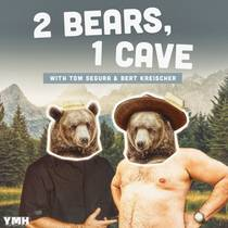 Picture of a podcast: 2 Bears 1 Cave With Tom Segura & Bert Kreischer