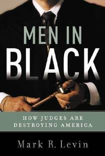 Picture of a book: Men In Black: How Judges Are Destroying America