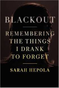 Picture of a book: Blackout: Remembering The Things I Drank To Forget