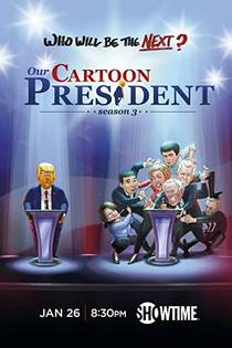 Picture of a TV show: Our Cartoon President