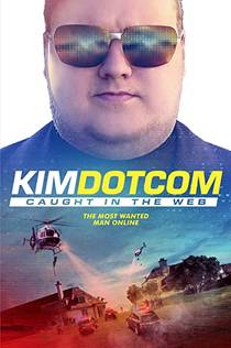 Picture of a movie: Kim Dotcom: Caught In The Web