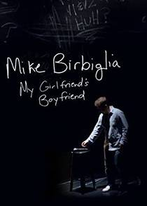Picture of a TV show: Mike Birbiglia: My Girlfriend's Boyfriend