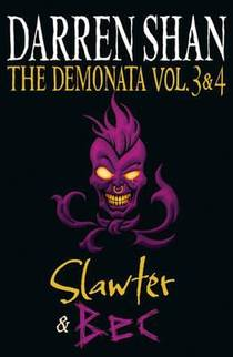 Picture of a book: The Demonata Vol. 3 & 4: Slawter & BEC