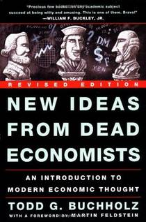 Picture of a book: New Ideas From Dead Economists: An Introduction To Modern Economic Thought