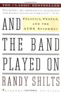 Picture of a book: And The Band Played On: Politics, People, And The Aids Epidemic
