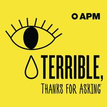 Picture of a podcast: Terrible, Thanks For Asking