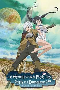 Picture of a TV show: Danmachi: Is It Wrong To Try To Pick Up Girls In A Dungeon?