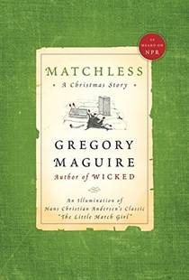 Picture of a book: Matchless: A Christmas Story