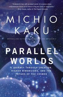Picture of a book: Parallel Worlds: A Journey Through Creation, Higher Dimensions, And The Future Of The Cosmos