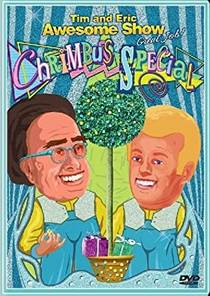 Picture of a TV show: Tim And Eric Awesome Show, Great Job! Chrimbus Special