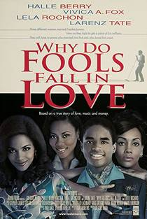 Picture of a movie: Why Do Fools Fall In Love