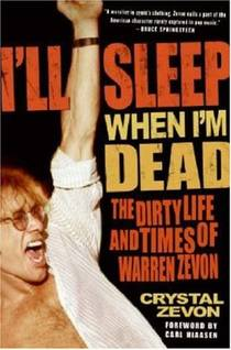 Picture of a book: I'll Sleep When I'm Dead: The Dirty Life And Times Of Warren Zevon