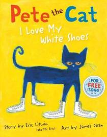 Picture of a book: Pete The Cat: I Love My White Shoes