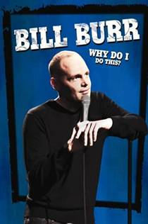 Picture of a TV show: Bill Burr: Why Do I Do This?