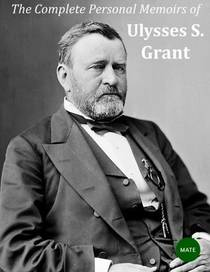 Picture of a book: The Complete Personal Memoirs of Ulysses S Grant