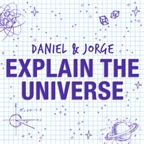 Picture of a podcast: Daniel And Jorge Explain The Universe