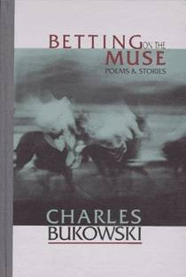 Picture of a book: Betting On The Muse: Poems And Stories
