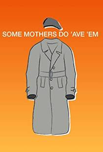 Picture of a TV show: Some Mothers Do 'ave 'em