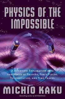 Picture of a book: Physics Of The Impossible