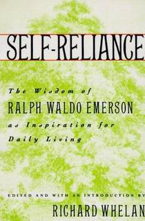 Picture of a book: Self-Reliance: The Wisdom of Ralph Waldo Emerson as Inspiration for Daily Living