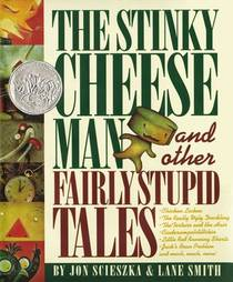 Picture of a book: The Stinky Cheese Man And Other Fairly Stupid Tales