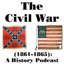 Picture of a podcast: The Civil War (1861-1865): A History Podcast