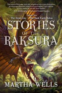 Picture of a book: Stories Of The Raksura, Volume 2: The Dead City & The Dark Earth Below