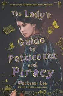 Picture of a book: The Lady's Guide To Petticoats And Piracy