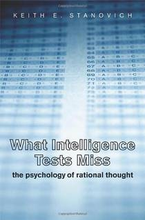 Picture of a book: What Intelligence Tests Miss: The Psychology of Rational Thought