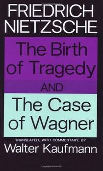 Picture of a book: The Birth Of Tragedy / The Case Of Wagner