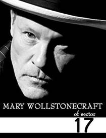 Picture of a movie: Mary Wollstonecraft of Sector Seventeen
