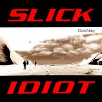 Picture of a band or musician: Slick Idiot