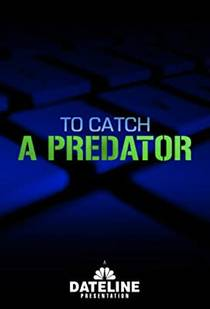 Picture of a TV show: To Catch A Predator