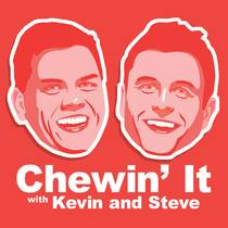 Picture of a podcast: Chewin' It With Kevin And Steve