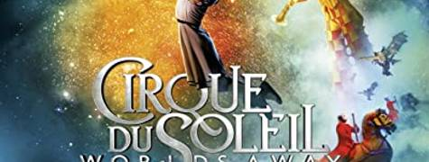 Image of Cirque Du Soleil: Worlds Away