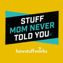 Picture of a podcast: Stuff Mom Never Told You