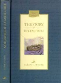 Picture of a book: The Story of Redemption: A Concise Presentation of the Conflict of the Ages Drawn From the Earlier Writings of Ellen G. White (C