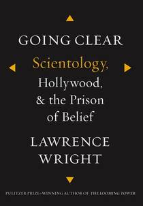 Picture of a book: Going Clear: Scientology, Hollywood, And The Prison Of Belief
