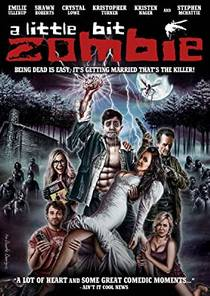 Picture of a movie: A Little Bit Zombie