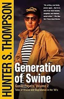 Picture of a book: Generation Of Swine: Tales Of Shame And Degradation In The '80's