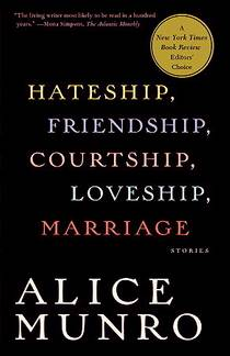 Picture of a book: Hateship, Friendship, Courtship, Loveship, Marriage: Stories