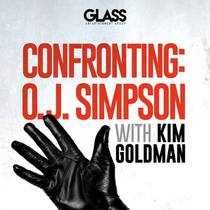 Picture of a podcast: Confronting: O.J. Simpson With Kim Goldman