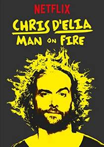 Picture of a TV show: Chris D'elia: Man On Fire
